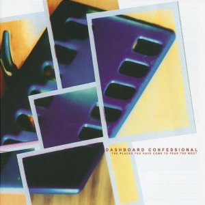 Dashboard Confessional - The Places You Have Come to Fear the Most Review