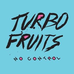 Turbo Fruits No Control Album Cover
