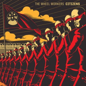 The Wheel Workers - Citizens