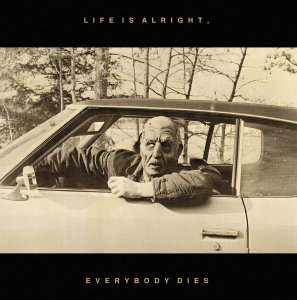 Kal Marks Life is Alright Everybody Dies Cover