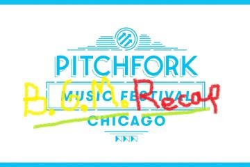 Pitchfork Music Fest Recap 2016
