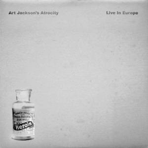 Art Jackson's Atrocity - Live In Europe (2017)