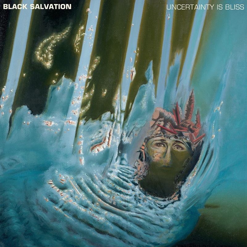 Black Salvation Interview Uncertainty Is Bliss