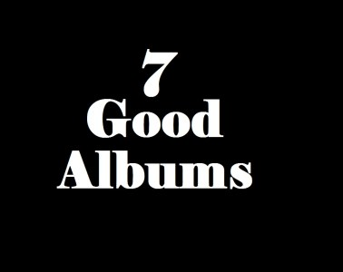 7 Good Albums from 2018