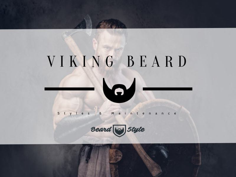 viking beard how to style and best styles