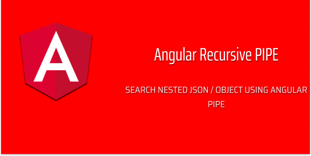 How to Recursively Search JSON/Object in Angular using
