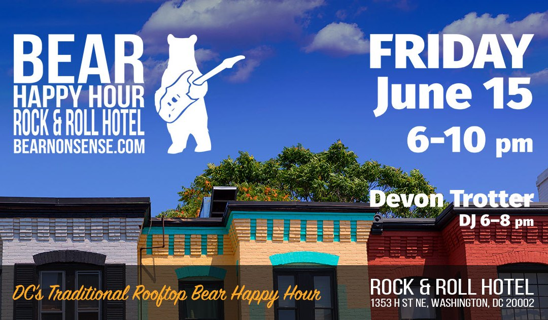 Bear Happy Hour at Rock & Roll Hotel – June 15 w Devon Trotter