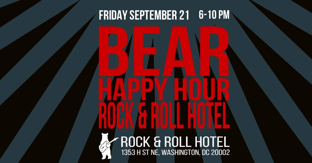 Bear Happy Hour at Rock & Roll Hotel – September 21, 2018