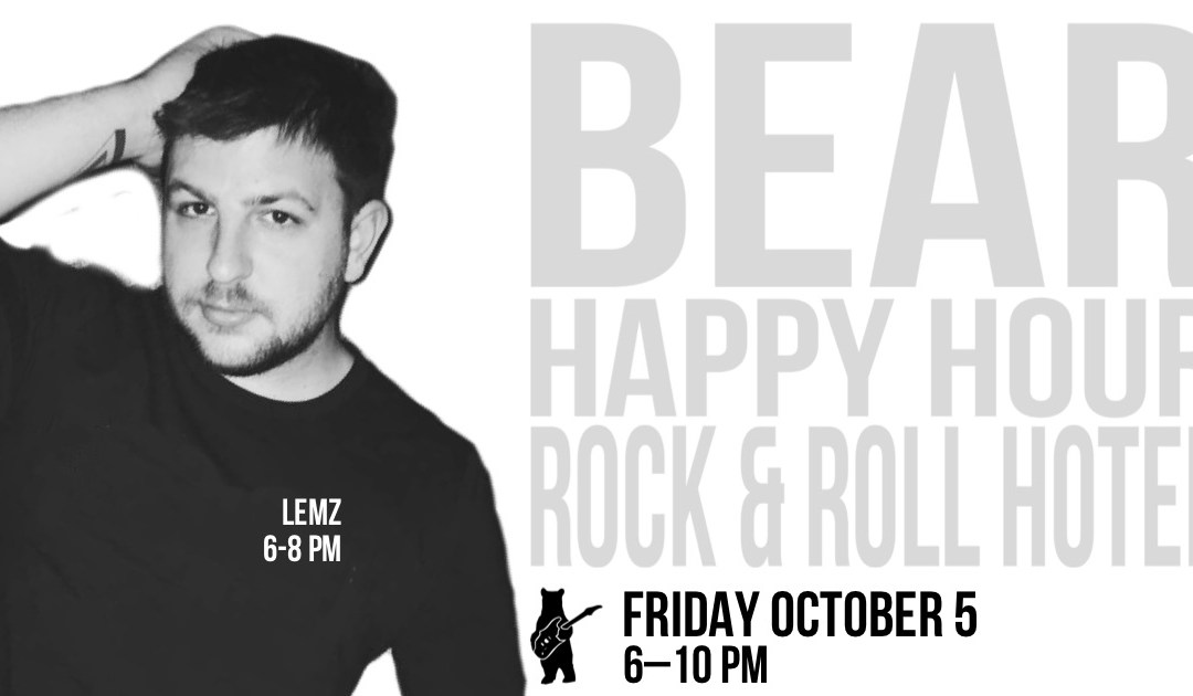 Lemz – Bear Happy Hour at Rock & Roll Hotel – October 5, 2018