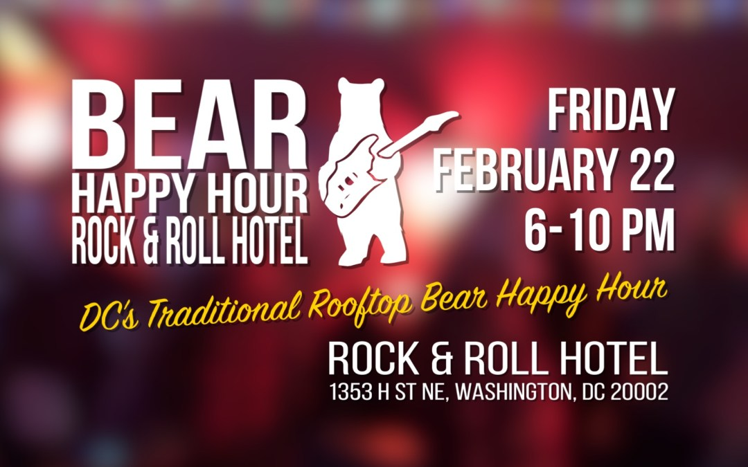 Bear Happy Hour at Rock & Roll Hotel – February 22, 2019