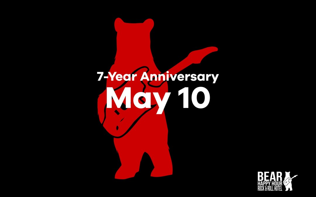7th Anniversary Bear Happy Hour at Rock & Roll Hotel – May 10, 2019