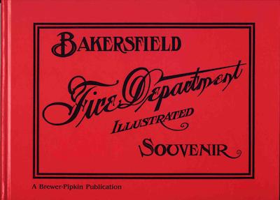 Bakersfield Fire Department Souvenir Edition-1906