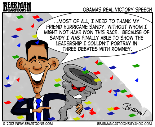 Bearman-Cartoon-Obama Wins Because of Hurricane Sandy