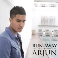 ARJUN - 'RUN AWAY' (Thuli Thuli Rude Boy Remix)