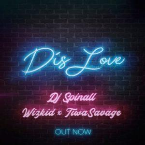 """[Lyrics +Video] DJ Spinall – """"Dis Love"""" ft. Wizkid x Tiwa Savage 4"""