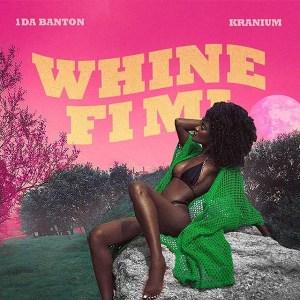[MUSIC]1da Banton – Whine Fi Mi Ft. Kranium 4