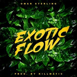 [MUSIC] Omar Sterling – Exotic Flow 6
