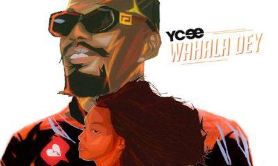 "[Music] Ycee - ""Wahala Dey"" 12"