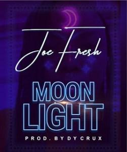 "[Music] Joe Fresh -""Moon Light"" (Prod. By Dy Crux) 4"