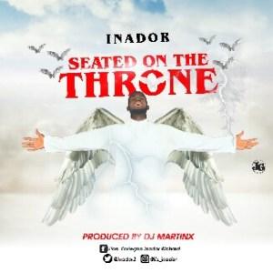 "[Lyrics] Inador -""Seated On The Throne"" 4"