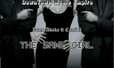 """Drex Adaka -""""Same Girl"""" Ft Campbell 8"""
