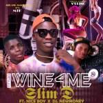 "Slim D -""Wine 4 Me"" Ft Nice boy & Dj New Money 4"