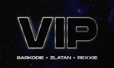 """Sarkodie, Zlatan, Rexxie – """"VIP"""" 1"""