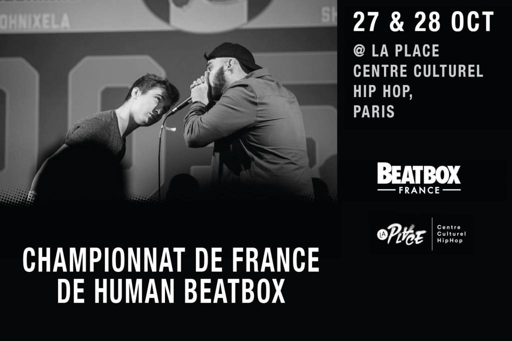 Championnat de France de Human Beatbox 27 et 28 octobre 2017 à La Place centre culturel Hip Hop Paris
