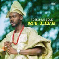 Adekunle Gold – My Life