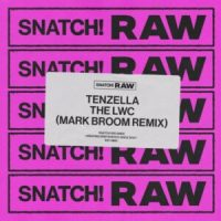 Tenzella - The LWC (Mark Broom Remix) [SNATCHRAW007]