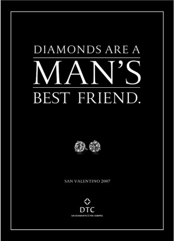 "DTC, campagna di San Valentino, ""Best friend"". Headline ""Diamond are a man's best friend"". CW Beatrice Furlotti, AD Pinky Mascetti."