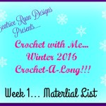 Crochet With Me… Winter 2016 Crochet-A-Long!!  Week 1~Material List