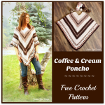 Coffee and Cream Poncho… Free Crochet Pattern!