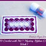2019 Crochet with Me!!! Mystery Afghan CAL… Week 1!!