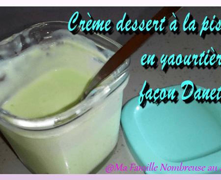 Crème dessert à la pistache en yaourtière, façon Danette {Recette}