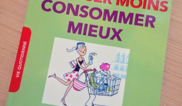 Dépenser moins, consommer mieux -Florence Le Bras {Lecture}