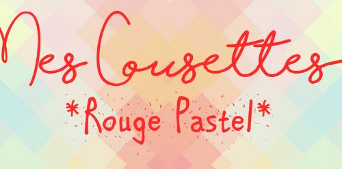 """Les Créations en Couture de """"Mes Cousettes Rouge Pastel"""""""