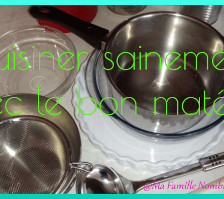 Le bon matériel pour cuisiner sainement