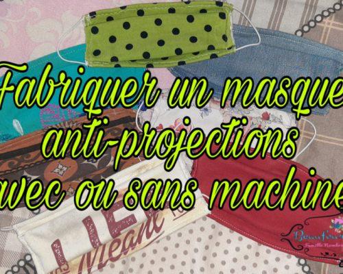 Fabriquer un masque anti-projections, avec ou sans machine