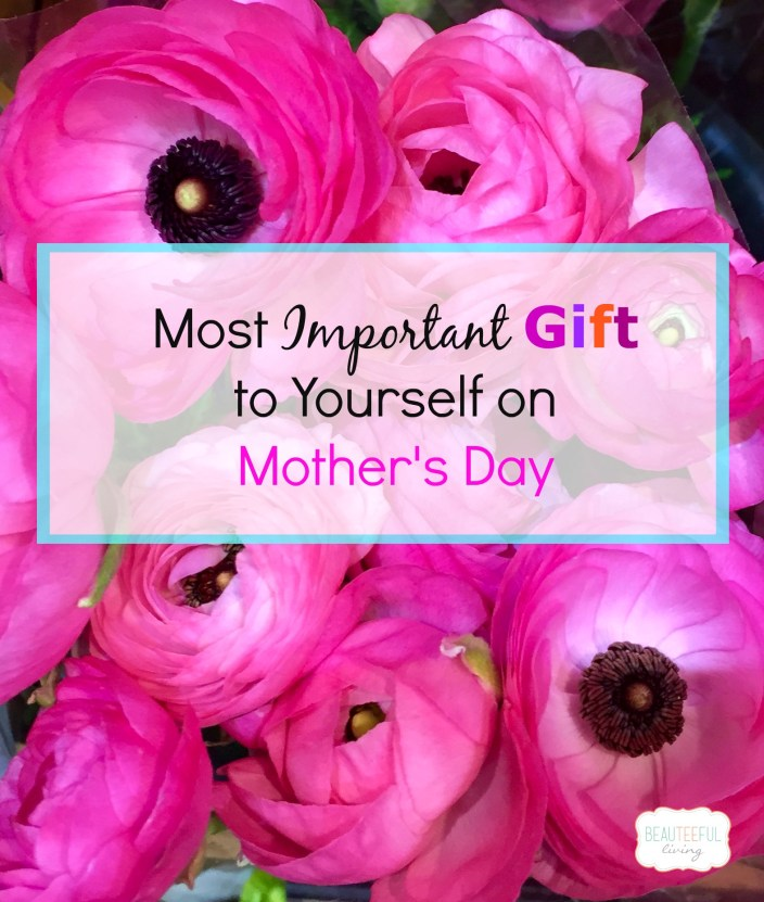 Important Mother's Day Gift