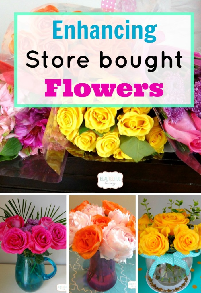 Enhancing Store Bought Flowers - Beauteeful Living