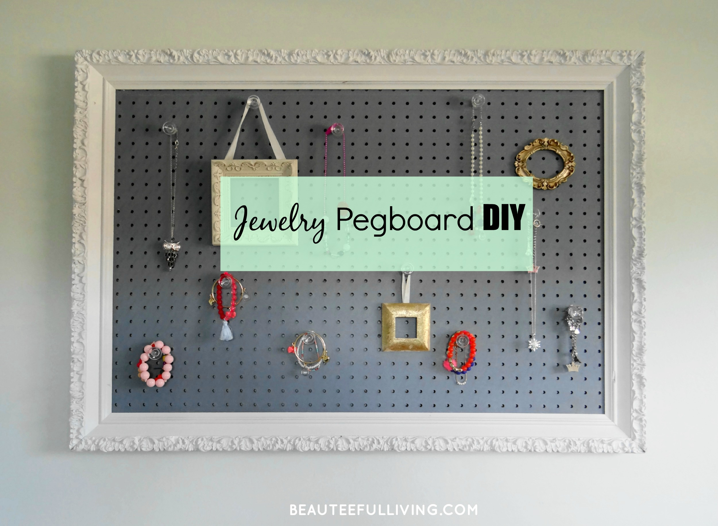 Jewelry Pegboard DIY | BEAUTEEFUL Living