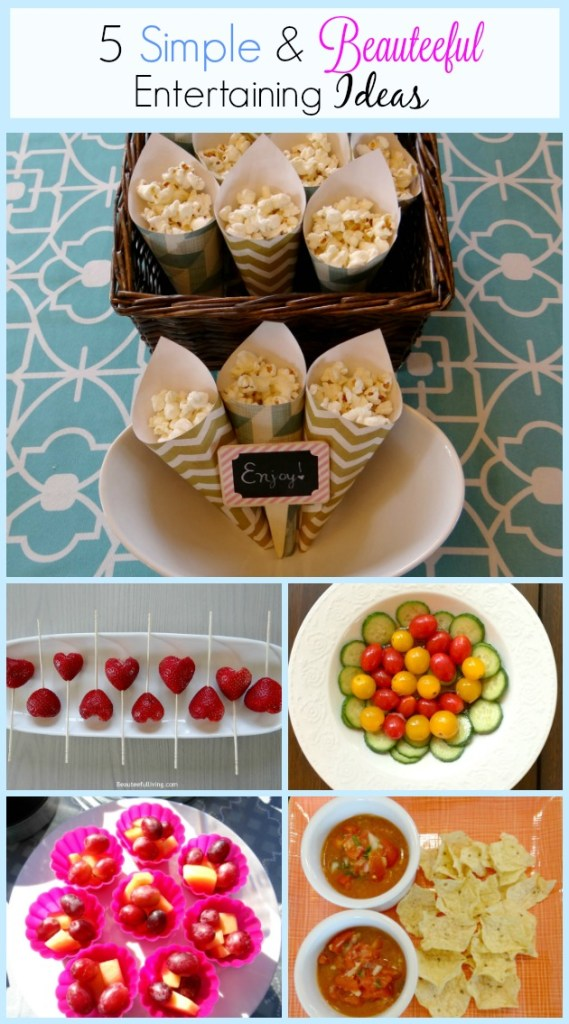 5 Simple Entertaining Ideas - Beauteeful Living