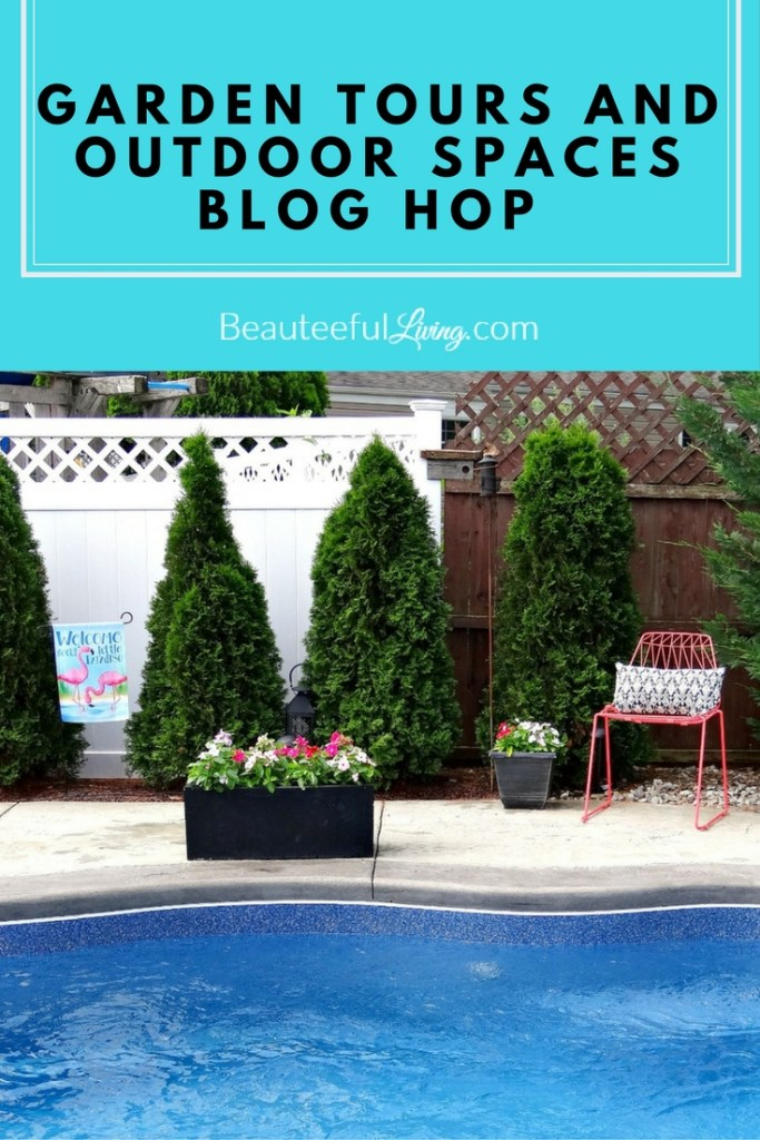 Outdoor Spaces Blog Hop - Beauteeful Living