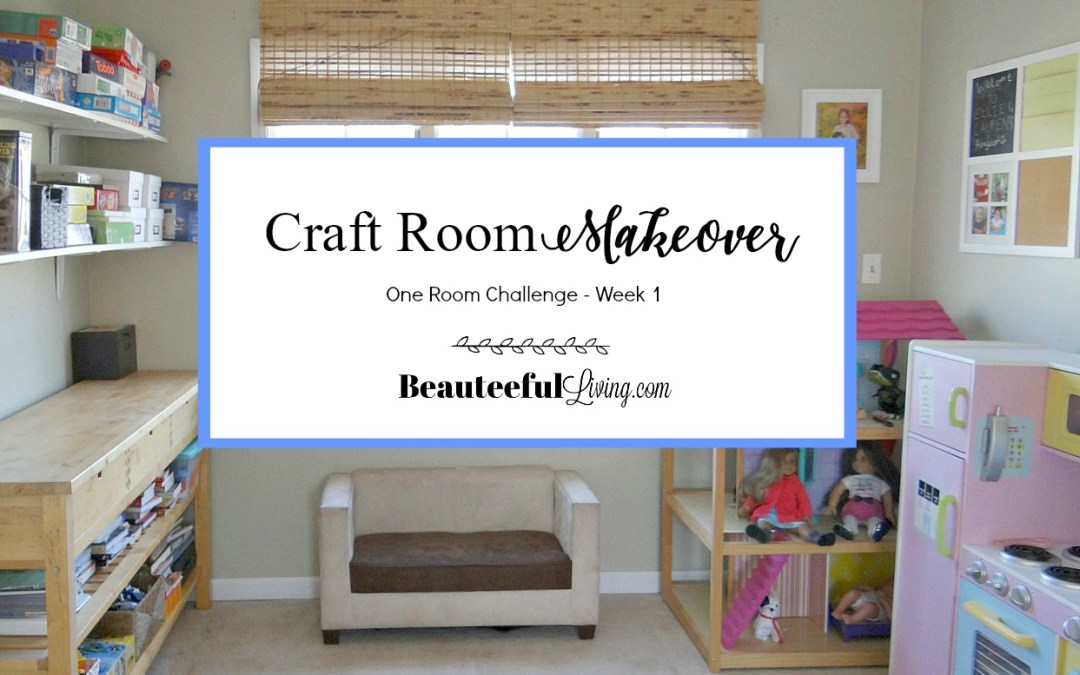 Craft Room Makeover – ORC Week 1