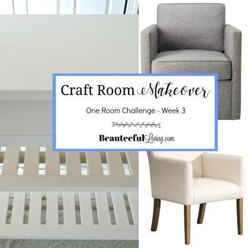 Craft Room Makeover ORC Week 3 - Beauteeful Living