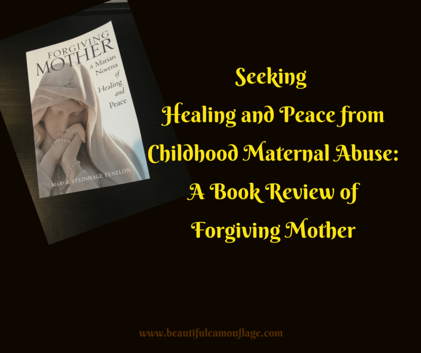Seeking Healing and Peace from Childhood Maternal Abuse: A Book Review of Forgiving Mother