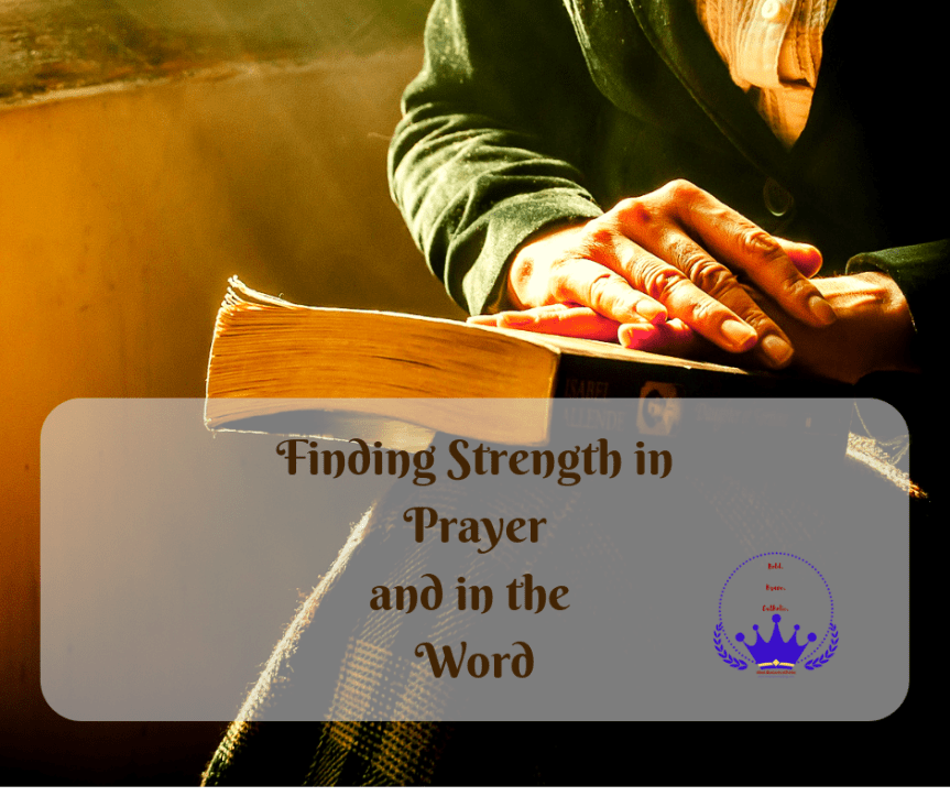 Older woman sitting with her hands folded on a book. Title of image for this piece is the title: Finding Strength in Prayer and in the Word #beautifulcamouflage #boldbravecatholic #catholiclife #encouragement
