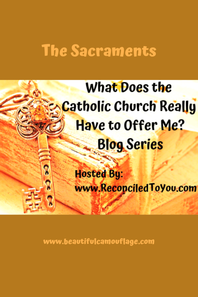 "Feature Image centered on Pinterest size graphic. Title ""The Sacraments"" above the feature image. Feature image with key and the question ""What does the Catholic Church Really Have to Offer Me?"" below. #beautifulcamouflage #Cath4Me #reconciledtoyou"