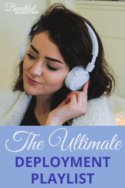 Songs for Military Members and Military Wives | The Ultimate Deployment Playlist: Music to get you through a military deployment!